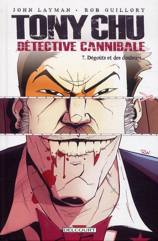 Tony Chu : Détective Cannibale T.7 Dégoûts et des Douleurs (Delcourt) - Canal BD, Libraires et actualité en bande dessinée
