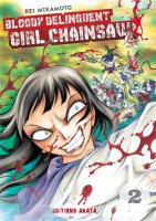 Rayon : Manga (Seinen), Série : Bloody Delinquent Girl Chainsaw T2, Bloody Delinquent Girl Chainsaw