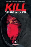 Rayon : Comics (Policier-Thriller), Série : Kill or Be Killed T1, Kill or Be Killed