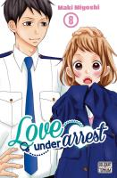 Rayon : Manga (Shojo), Série : Love under Arrest T8, Love under Arrest