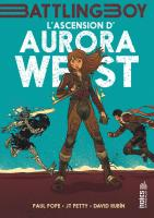 Rayon : Comics (Science-fiction), Série : Battling Boy : Aurora West T1, L'Ascension d'Aurora West