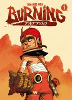 Rayon : Manga (Seinen), Série : Burning Tattoo T1, Burning Tattoo