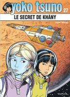 Rayon : Albums (Science-fiction), Série : Yoko Tsuno T27, Le Secret de Khâny