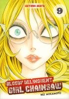 Rayon : Manga (Seinen), Série : Bloody Delinquent Girl Chainsaw T9, Bloody Delinquent Girl Chainsaw