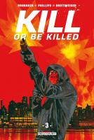 Rayon : Comics (Policier-Thriller), Série : Kill or Be Killed T3, Kill or Be Killed