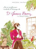 """<a href=""""/node/40420"""">La vie mystérieuse, insolente et héroïque du Dr James Barry ( née Margaret Bulkley)</a>"""