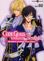 Rayon : Manga (Shojo), Série : Code Geass : Knight, Histoires Courtes pour Filles T2, Code Geass Lelouch of the Rebellion - Knight Pour Filles