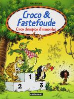 Rayon : Albums (Humour), Série : Croco et Fastefoude T3, Croco Champion d'Immondes