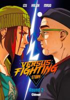 Rayon : Manga (Shonen), Série : Versus Fighting Story T2, Versus Fighting Story