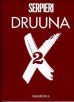 Rayon : Albums (Science-fiction), Série : Druuna T2, Druuna X