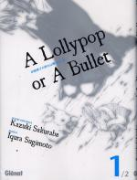 Rayon : Manga (Seinen), S�rie : A Lollypop or a Bullet T1, A Lollypop or a Bullet