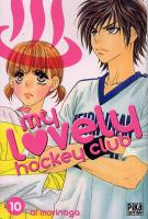 Rayon : Manga (Shojo), S�rie : My Lovely Hockey Club T10, My Lovely Hockey Club