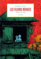 Rayon : Manga (Seinen), Série : Yoshiharu Tsuge : Anthologie T1, Les Fleurs Rouges (Oeuvres 1967-1968)
