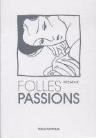 Rayon : Manga (Seinen), S�rie : Folles Passions, Coffret Folles Passions Tomes 1-2-3
