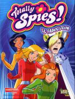 Rayon : Albums (Aventure-Action), Série : Totally Spies T10, Le Fabulizeur
