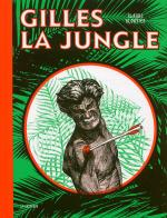 Rayon : Albums (Aventure-Action), Série : Gilles la Jungle, Gilles la Jungle
