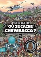 Rayon : Comics (Documentaire-Encyclopédie), Série : Star Wars : Où se Cache Chewbacca ? T2, Où se Cache Chewbacca ?