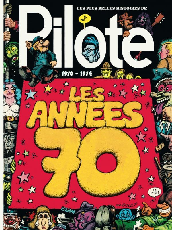 Les Plus Belles Histoires de Pilote - Les Années 70 (1970-1974)  (Dargaud) - Canal BD, Libraires et actualité en bande dessinée