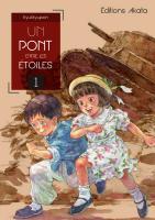 Rayon : Manga (Shonen), Série : Un Pont entre les Étoiles T1, Un Pont entre les Étoiles