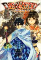 Rayon : Manga (Shonen), Série : Die & Retry : Tsuyokute New Saga T3, Die & Retry : Tsuyokute New Saga
