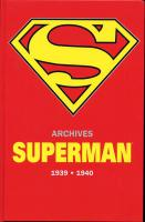 Rayon : Comics (Super Héros), Série : Superman, Archives Superman 1939-1940