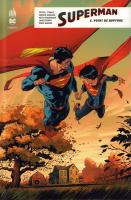 Rayon : Comics (Super Héros), Série : Superman Rebirth T5, Point de Rupture