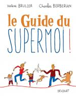 Rayon : Albums (Art-illustration), Série : Le Guide du Supermoi !, Le Guide du Supermoi !