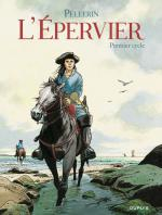 Rayon : Albums (Biblio-biographie), S�rie : L'Epervier T1, Int�grale L'Epervier Premier Cycle