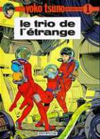 Rayon : Albums (Science-fiction), Série : Yoko Tsuno T1, Le Trio de l'Etrange