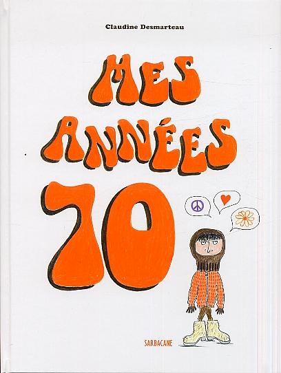 Mes Années 70 Claudine Desmarteau Labels Indépendants