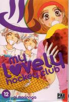 Rayon : Manga (Shojo), S�rie : My Lovely Hockey Club T12, My Lovely Hockey Club
