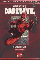 Rayon : Comics (Super H�ros), S�rie : Daredevil (S�rie 3) T4, Underboss