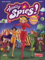 Rayon : Albums (Aventure-Action), Série : Totally Spies T6, Le Grand Moudini