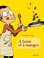 Rayon : Albums (Roman Graphique), S�rie : A Boire et � Manger, A Boire et � Manger