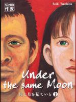 Rayon : Manga (Seinen), S�rie : Under The Same Moon T1, Under The Same Moon