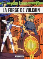 Rayon : Albums (Science-fiction), Série : Yoko Tsuno T3, La Forge de Vulcain