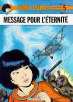 Rayon : Albums (Science-fiction), Série : Yoko Tsuno T5, Message pour l'Eternite