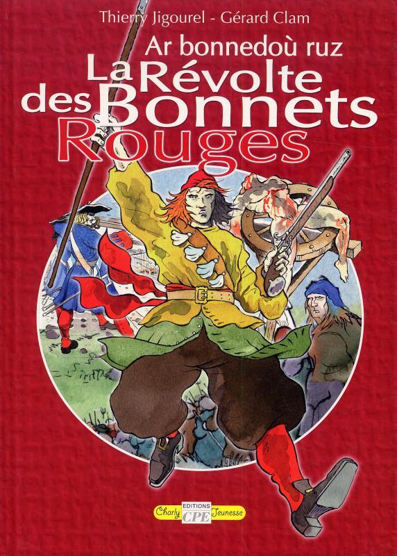 la vente de chaussures nouveau style et luxe juste prix Serie La Révolte des Bonnets Rouges [UNIVERS BD, une ...