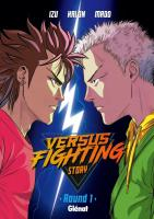 Rayon : Manga (Shonen), Série : Versus Fighting Story T1, Versus Fighting Story : Round 1