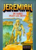 Rayon : Albums (Science-fiction), S�rie : Jeremiah T2, Du Sable plein les Dents