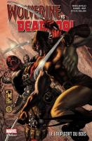 Rayon : Comics (Super Héros), Série : Wolverine VS Deadpool : Le Loup Sort du Bois, Wolverine VS Deadpool : Le Loup Sort du Bois