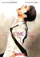 Rayon : Manga (Seinen), Série : My Home Hero T1, My Home Hero