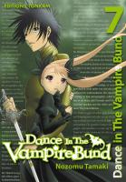 Rayon : Manga (Shonen), Série : Dance in the Vampire Bund T7, Dance in the Vampire Bund