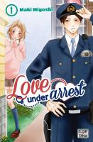 Rayon : Manga (Shojo), Série : Love under Arrest T1, Love under Arrest