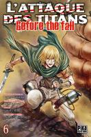 Rayon : Manga (Seinen), Série : L'Attaque des Titans : Before the Fall T6, L'Attaque des Titans : Before the Fall