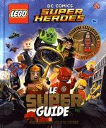 Rayon : Comics (Documentaire-Encyclopédie), Série : Lego DC Comics : Le Super Guide, Lego DC Comics : Le Super Guide