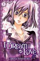 Rayon : Manga (Shojo), Série : I Dream of Love T1, I Dream of Love