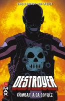 Rayon : Comics (Super H�ros), S�rie : Destroyer T1, Combat � la Loyale