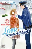 Rayon : Manga (Shojo), Série : Love under Arrest T3, Love under Arrest