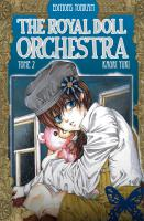 Rayon : Manga (Shojo), S�rie : The Royal Doll Orchestra T2, The Royal Doll Orchestra